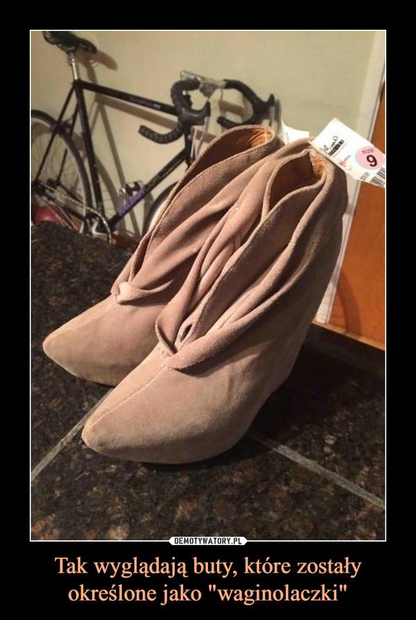 """Tak wyglądają buty, które zostały określone jako """"waginolaczki"""" –"""