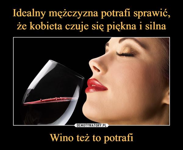 Wino też to potrafi –