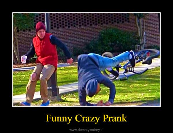 Funny Crazy Prank –