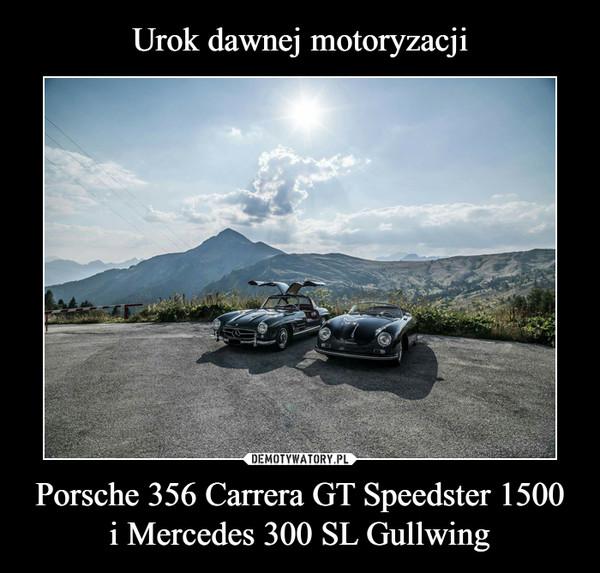 Porsche 356 Carrera GT Speedster 1500i Mercedes 300 SL Gullwing –