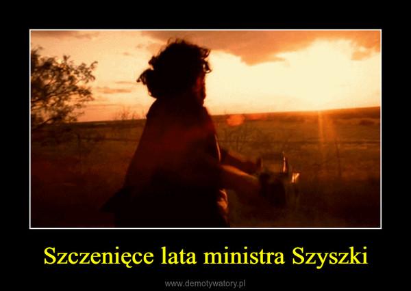 Szczenięce lata ministra Szyszki –