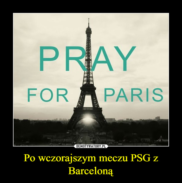 Po wczorajszym meczu PSG z Barceloną –