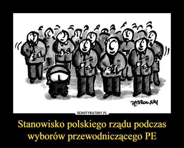 Stanowisko polskiego rządu podczas wyborów przewodniczącego PE –