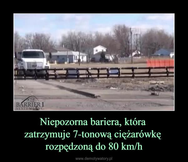 Niepozorna bariera, która zatrzymuje 7-tonową ciężarówkę rozpędzoną do 80 km/h –