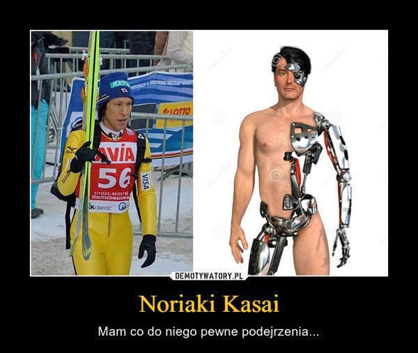 Noriaki Kasai – Mam co do niego pewne podejrzenia...