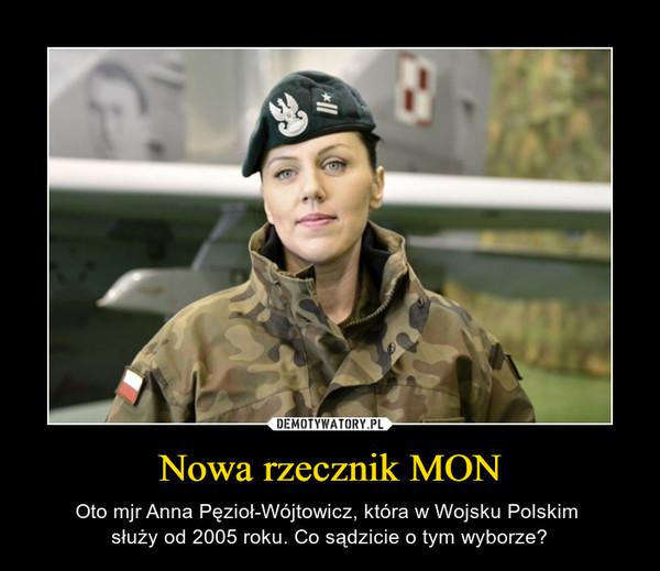 Nowa rzecznik MON – Oto mjr Anna Pęzioł-Wójtowicz, która w Wojsku Polskim służy od 2005 roku. Co sądzicie o tym wyborze?