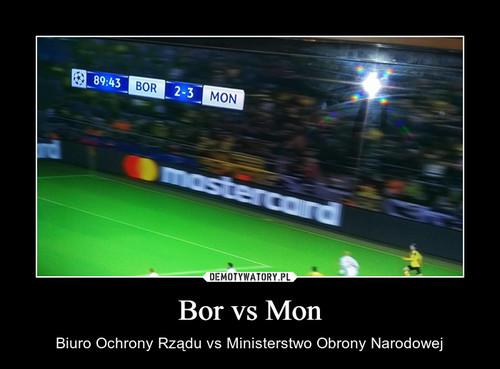 Bor vs Mon