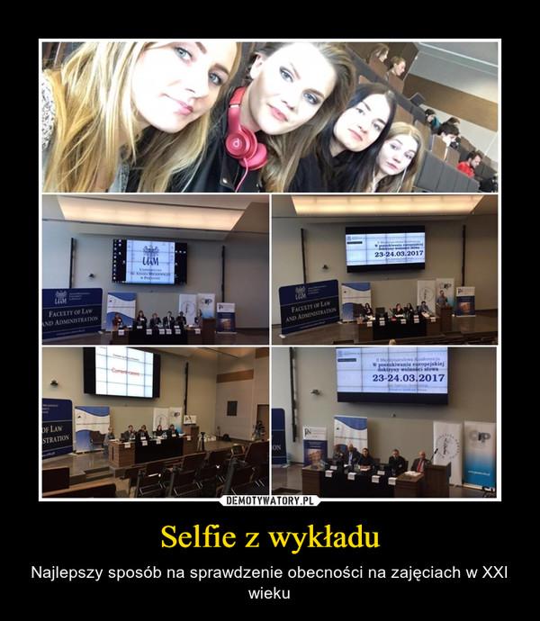 Selfie z wykładu – Najlepszy sposób na sprawdzenie obecności na zajęciach w XXI wieku