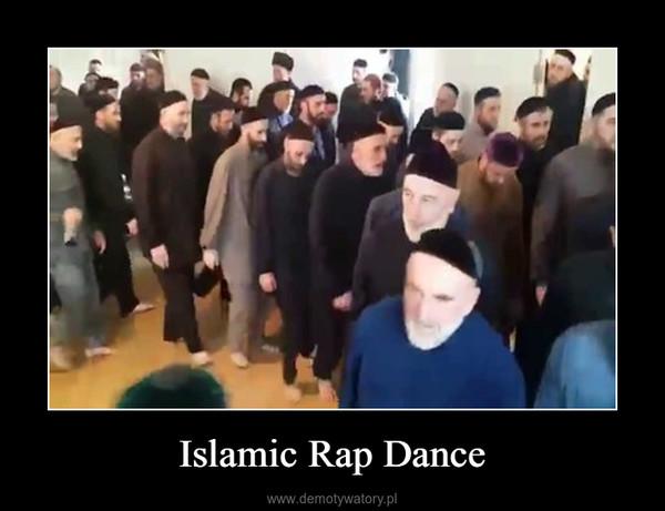 Islamic Rap Dance –