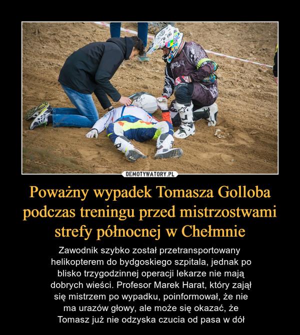 Poważny wypadek Tomasza Golloba podczas treningu przed mistrzostwami strefy północnej w Chełmnie