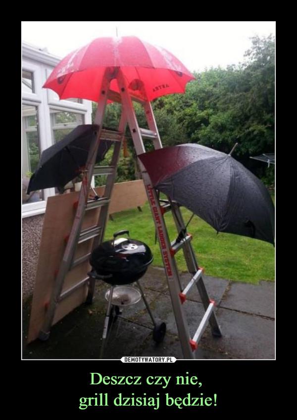 Deszcz czy nie, grill dzisiaj będzie! –