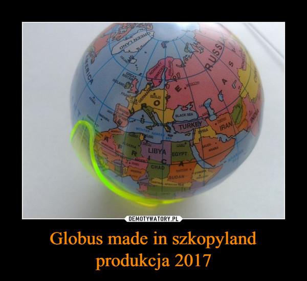 Globus made in szkopyland produkcja 2017 –