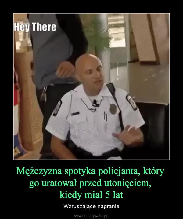 Mężczyzna spotyka policjanta, który go uratował przed utonięciem, kiedy miał 5 lat – Wzruszające nagranie