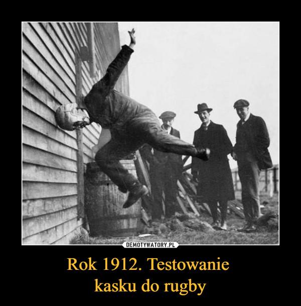 Rok 1912. Testowanie kasku do rugby –