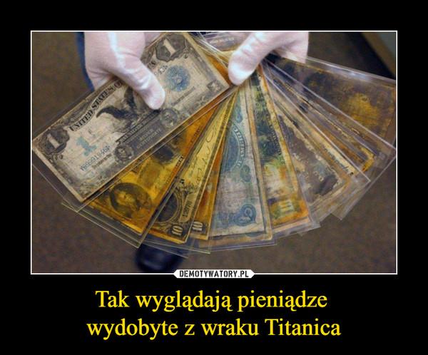 Tak wyglądają pieniądze wydobyte z wraku Titanica –