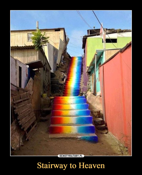 Stairway to Heaven –