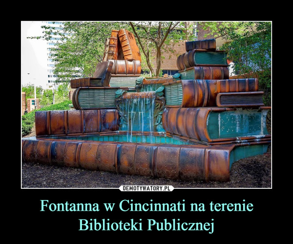 Fontanna w Cincinnati na terenie Biblioteki Publicznej –