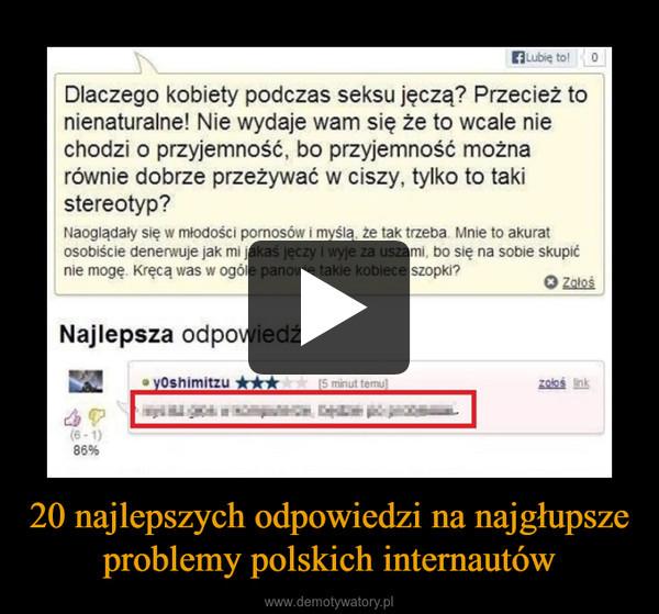 20 najlepszych odpowiedzi na najgłupsze problemy polskich internautów –