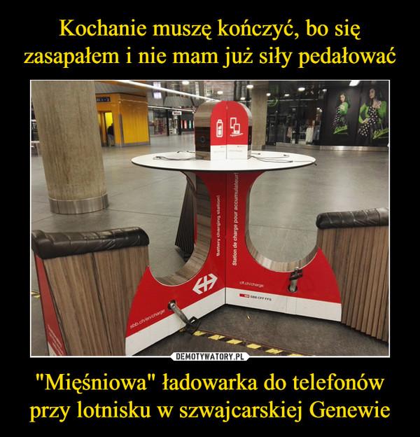 """""""Mięśniowa"""" ładowarka do telefonówprzy lotnisku w szwajcarskiej Genewie –"""