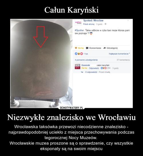 Całun Karyński Niezwykłe znalezisko we Wrocławiu