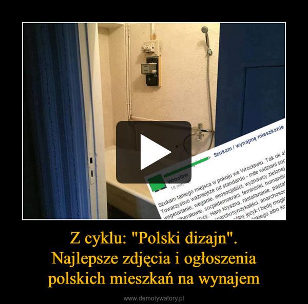"""Z cyklu: """"Polski dizajn"""".Najlepsze zdjęcia i ogłoszeniapolskich mieszkań na wynajem –"""