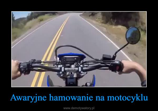 Awaryjne hamowanie na motocyklu –
