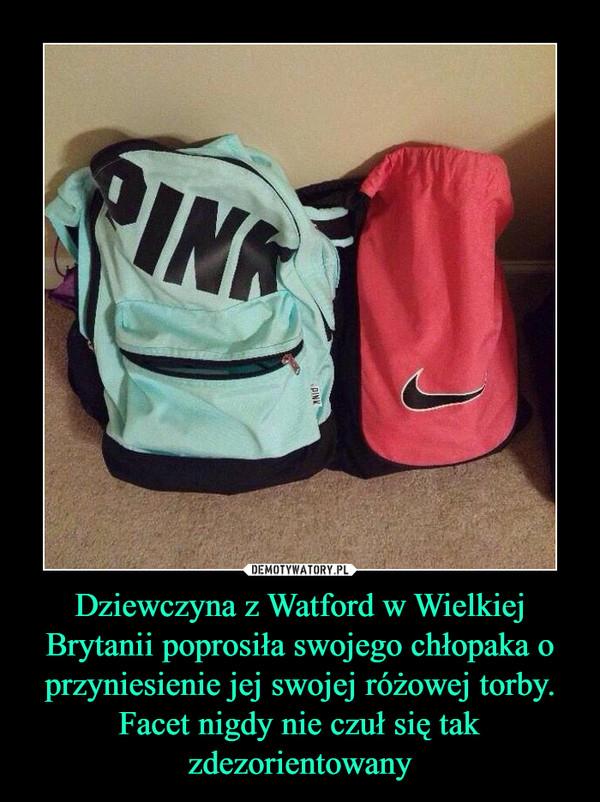 Dziewczyna z Watford w Wielkiej Brytanii poprosiła swojego chłopaka o przyniesienie jej swojej różowej torby. Facet nigdy nie czuł się tak zdezorientowany –