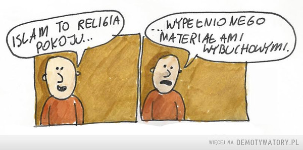 Krótko o Islamie –  ISLAM TO RELIGIA POKOJU......WYPEŁNIONEGO MATERIAŁAMI WYBUCHOWYMI