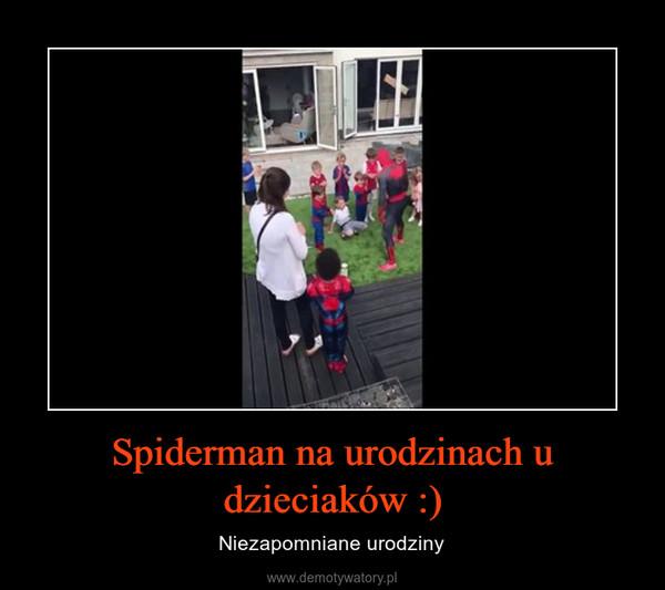 Spiderman na urodzinach u dzieciaków :) – Niezapomniane urodziny