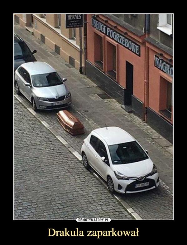 Drakula zaparkował –