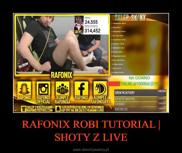 RAFONIX ROBI TUTORIAL | SHOTY Z LIVE –