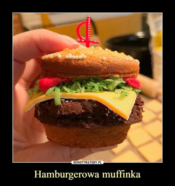Hamburgerowa muffinka –