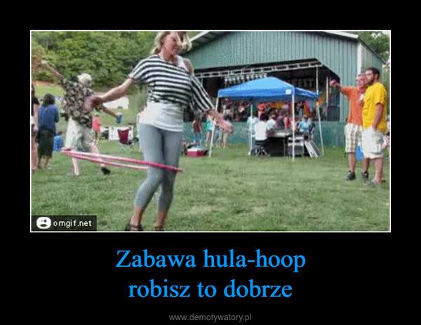 Zabawa hula-hooprobisz to dobrze –
