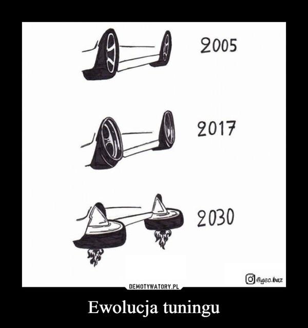 Ewolucja tuningu –  2005 2017 2030