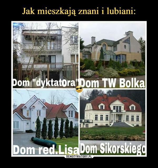"""–  Dom """"dyktatora""""Dom TW BolkaDom red. LisaDom Sikorskiego"""