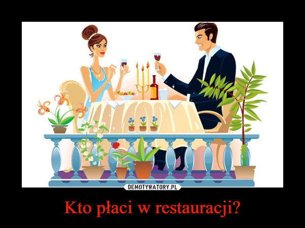 Kto płaci w restauracji? –