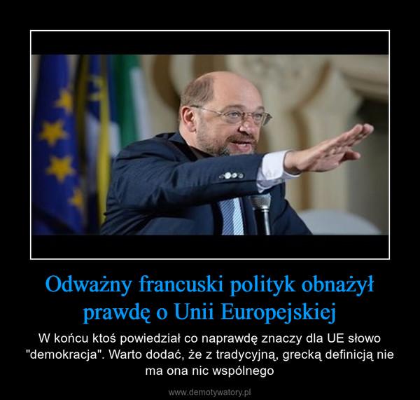 """Odważny francuski polityk obnażył prawdę o Unii Europejskiej – W końcu ktoś powiedział co naprawdę znaczy dla UE słowo """"demokracja"""". Warto dodać, że z tradycyjną, grecką definicją nie ma ona nic wspólnego"""