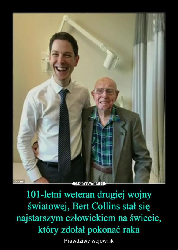 101-letni weteran drugiej wojny światowej, Bert Collins stał się najstarszym człowiekiem na świecie, który zdołał pokonać raka – Prawdziwy wojownik