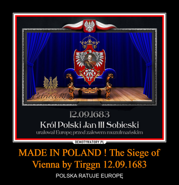 MADE IN POLAND ! The Siege of Vienna by Tirggn 12.09.1683 – POLSKA RATUJE EUROPĘ