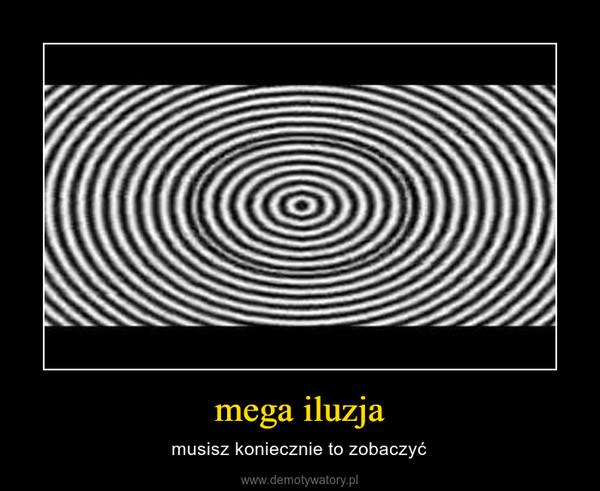 mega iluzja – musisz koniecznie to zobaczyć