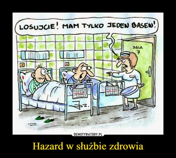 Hazard w służbie zdrowia –