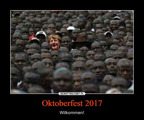 Oktoberfest 2017 – Wilkommen!