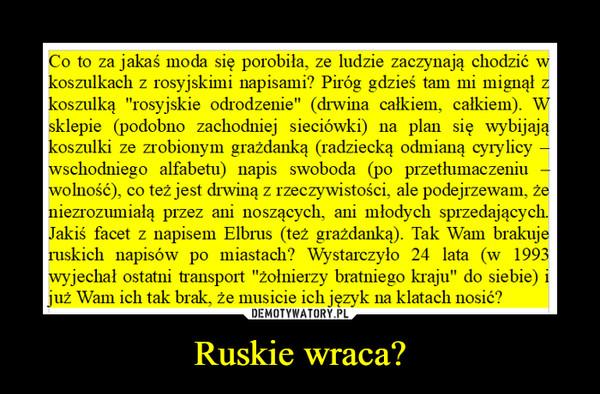 Ruskie wraca? –
