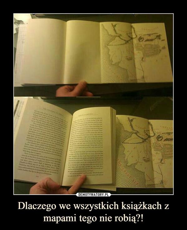 Dlaczego we wszystkich książkach z mapami tego nie robią?! –
