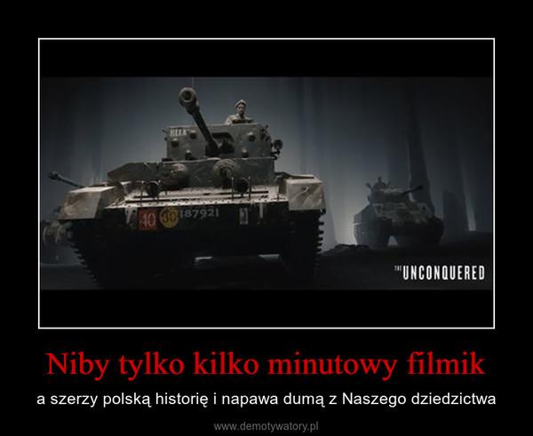 Niby tylko kilko minutowy filmik – a szerzy polską historię i napawa dumą z Naszego dziedzictwa