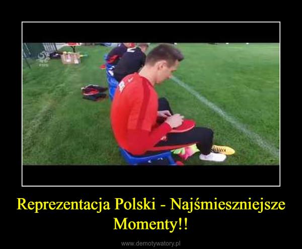 Reprezentacja Polski - Najśmieszniejsze Momenty!! –