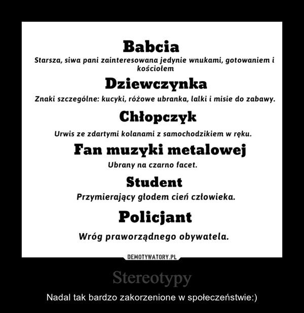 Stereotypy – Nadal tak bardzo zakorzenione w społeczeństwie:)