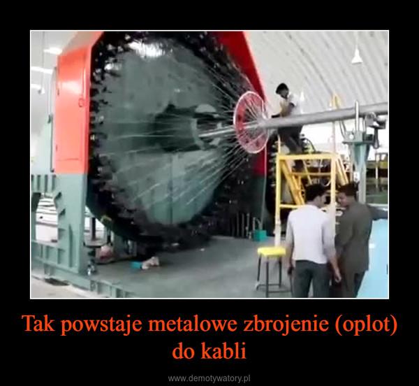 Tak powstaje metalowe zbrojenie (oplot) do kabli –