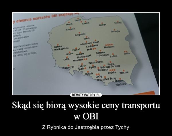 Skąd się biorą wysokie ceny transportu w OBI – Z Rybnika do Jastrzębia przez Tychy