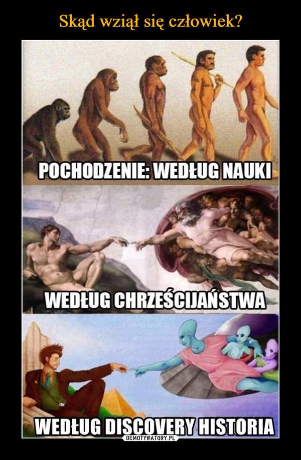 –  pochodzenie według naukiwedług chrześcijaństwawedług discovery historia